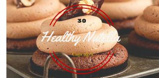 30 Healthy Nutella Cupcakes