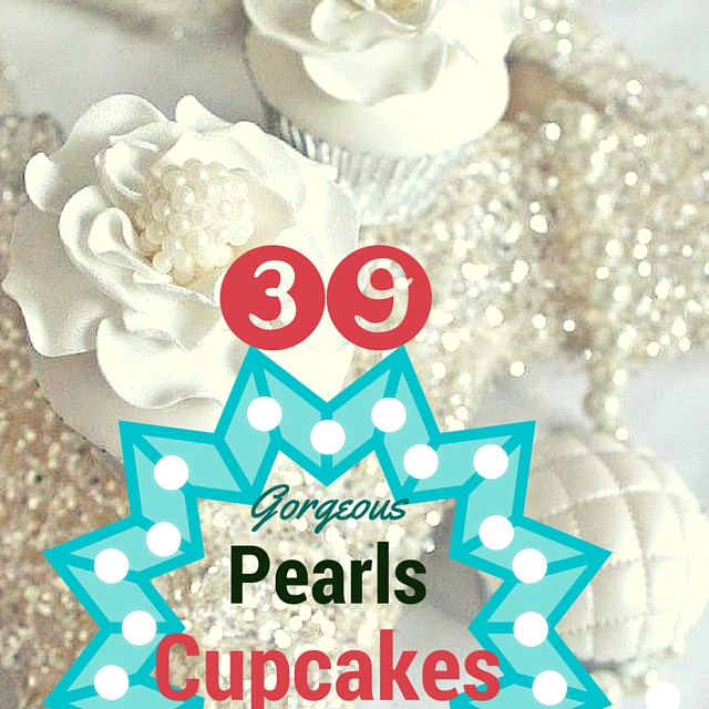 39 Gorgeous Pearls Cupcakes